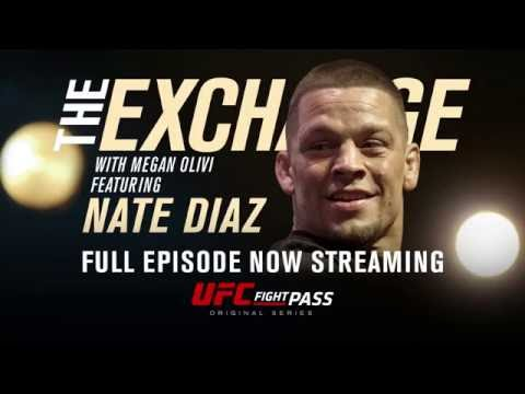 The Exchange: Nate Diaz - Now Streaming