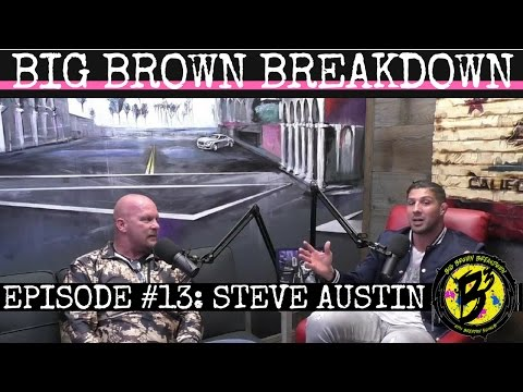 """Big Brown Breakdown - Episode 13: """"Stone Cold"""" Steve Austin and UFC 209 Preview"""