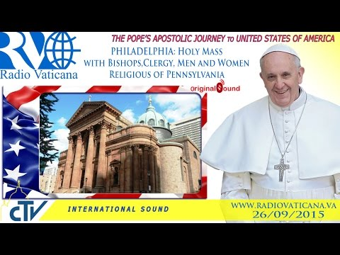 Pope Francis in the USA- Holy Mass in Philadelphia