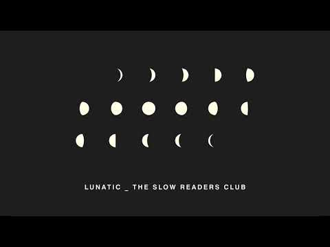 THE SLOW READERS CLUB - LUNATIC (Official Audio)