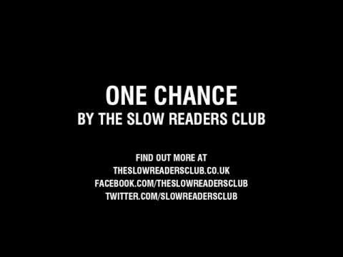 The Slow Readers Club - One Chance