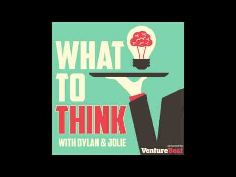 VentureBeat's What to Think Podcast: Episode 16