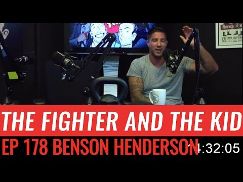 The Fighter and the Kid - Episode 178: Benson Henderson