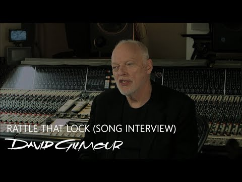 David Gilmour - Rattle That Lock (Song Interview)