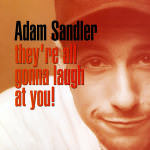 130925-adam-sandler-theyre-all-gonna-laugh-at-you