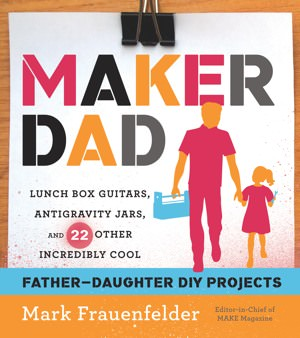 mark-frauenfelder-maker-dad-cover-3003
